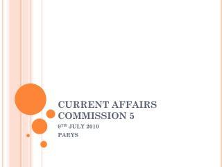 CURRENT AFFAIRS COMMISSION 5