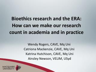 Bioethics research and the ERA: How can we make our research count in academia and in practice