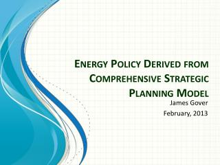 Energy Policy Derived from Comprehensive Strategic Planning Model