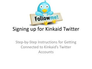 Signing up for Kinkaid Twitter