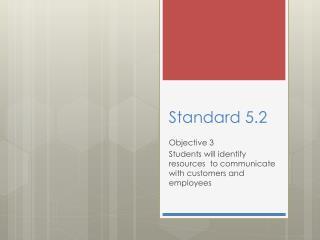 Standard 5.2