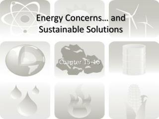 Energy Concerns… and Sustainable Solutions