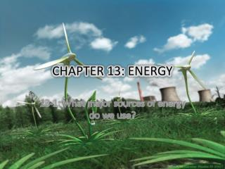 CHAPTER 13: ENERGY