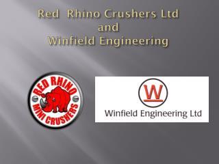 Red  Rhino Crushers Ltd and  Winfield Engineering