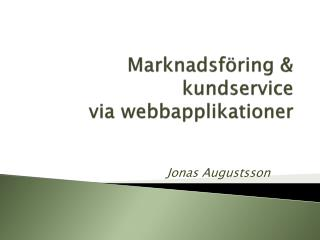 Marknadsföring  &  kundservice via webbapplikationer