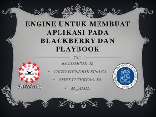 ENGINE UNTUK MEMBUAT APLIKASI PADA BLACKBERRY DAN PLAYBOOK