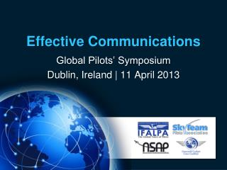Global Pilots' Symposium Dublin , Ireland | 11  April  2013