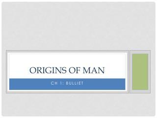 Origins of man