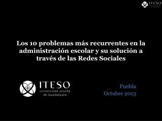 Los 10 problemas más recurrentes en la administración escolar y su solución a través de las Redes  Sociales