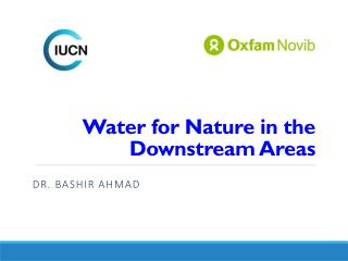 Water  for Nature in the Downstream  Areas