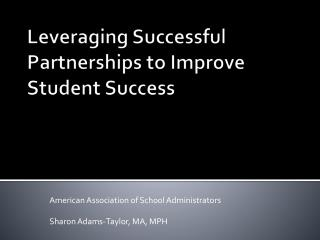 Leveraging Successful Partnerships to Improve  Student Success