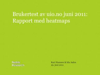 Brukertest av  uio.no  juni  2011: Rapport med  heatmaps
