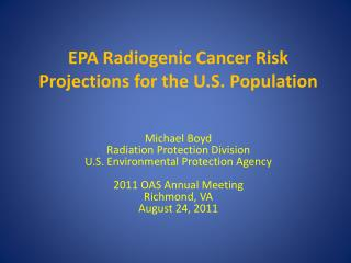 EPA Radiogenic Cancer Risk Projections for the U.S. Population