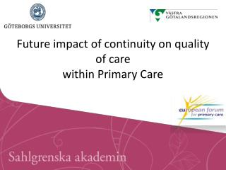 Future impact of continuity on quality of care  within Primary Care