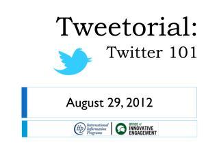 Tweetorial: Twitter 101