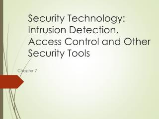 Security Technology: Intrusion Detection, Access Control and Other Security Tools