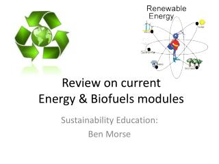 Review on current Energy & Biofuels modules