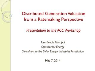 Distributed Generation Valuation from a Ratemaking Perspective Presentation to the ACC Workshop