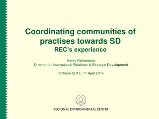 Coordinating communities of  practises  towards SD REC's experience