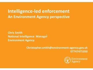 Intelligence-led enforcement An Environment Agency perspective