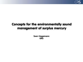 Concepts for the environmentally sound management of surplus mercury
