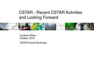 CSTAR - Recent CSTAR Activities  and Looking Forward