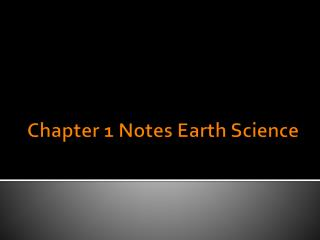 Chapter 1 Notes Earth Science