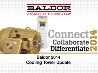 Baldor  2014 Cooling Tower Update