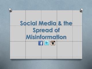 Social Media & the Spread of Misinformation