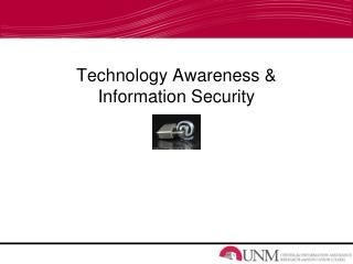 Technology Awareness & Information Security