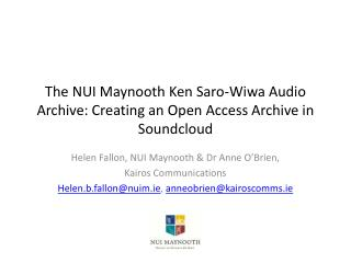 The NUI Maynooth Ken  Saro -Wiwa Audio Archive: Creating an Open Access Archive in  Soundcloud