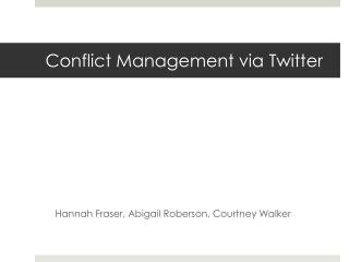 Conflict Management via Twitter