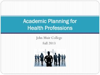 Academic Planning for  Health Professions