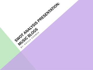 SWOT Analysis Presentation: Music Blogs