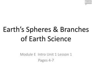 Earth�s Spheres & Branches of Earth Science