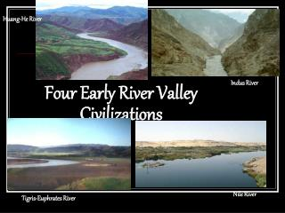 Four Early River Valley Civilizations