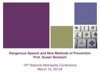 Dangerous Speech and New Methods of Prevention Prof. Susan  Benesch 16 th  National Metropolis Conference March 15, 201