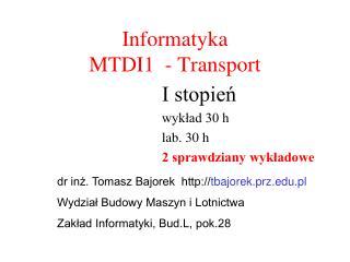 Informatyka MTDI1  - Transport