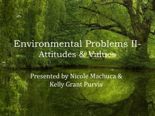 Environmental Problems II- Attitudes & Values