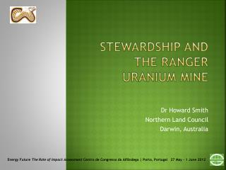 Stewardship and the ranger uranium mine
