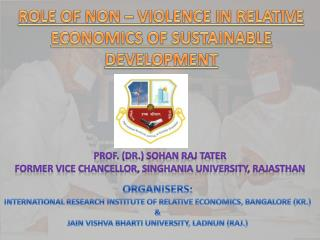 ROLE OF NON – VIOLENCE IN RELATIVE ECONOMICS OF SUSTAINABLE DEVELOPMENT
