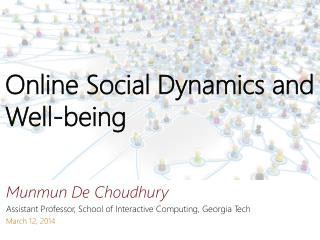 Online Social Dynamics and Well-being