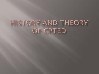 History and Theory of Cpted