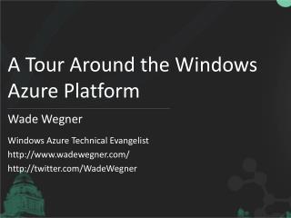 A Tour Around the Windows Azure Platform