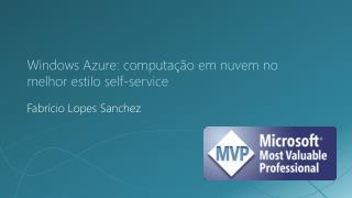 Windows Azure: computação em nuvem no melhor estilo self-service
