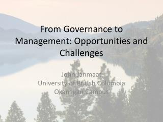 From Governance to Management: Opportunities and Challenges