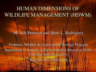 HUMAN DIMENSIONS OF WILDLIFE  MANAGEMENT (HDWM)