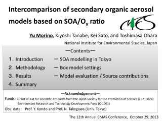 Intercomparison  of secondary  organic  aerosol models based on SOA/O x  ratio  Yu  Morino , Kiyoshi Tanabe, Kei Sato,