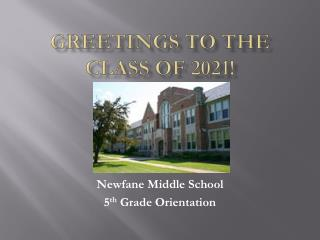 Greetings to the  Class of 2021!