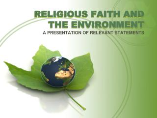 RELIGIOUS FAITH AND THE ENVIRONMENT
